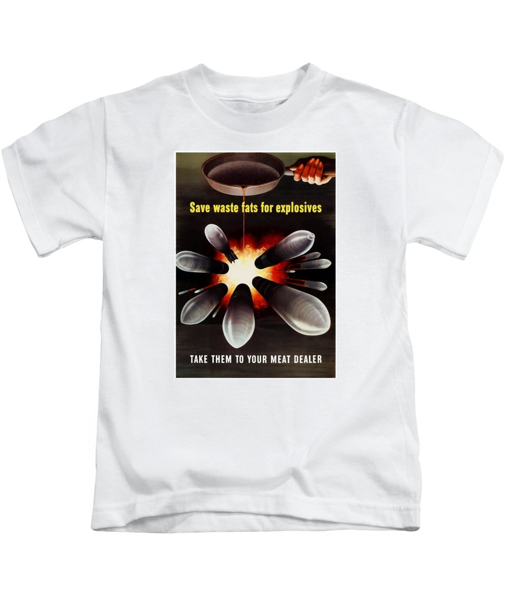 Explosives Kids T-Shirt featuring the painting Save Waste Fats For Explosives by War Is Hell Store