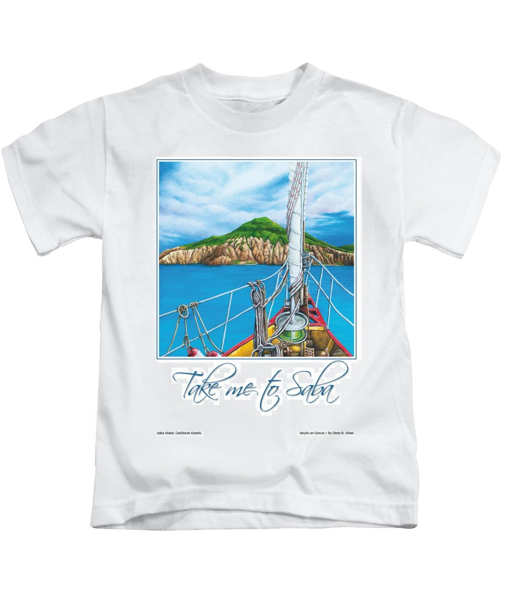 Sint Maarten Kids T-Shirt featuring the painting Take Me To Saba by Cindy D Chinn