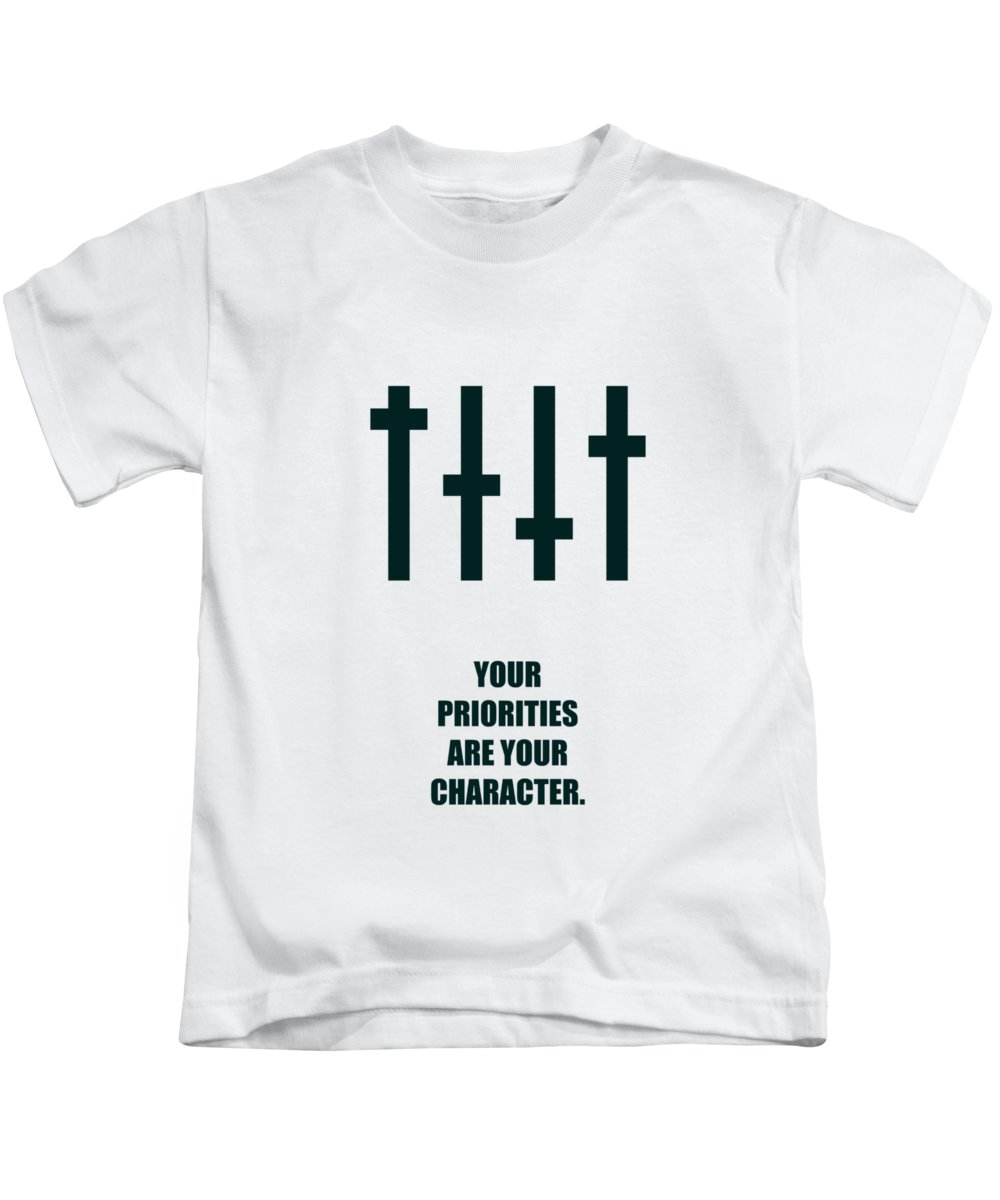 Corporate Startup Kids T-Shirt featuring the digital art Your Priorities Are Your Character Corporate Startup Quotes Poster by Lab No 4