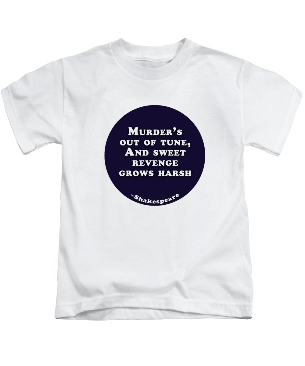 Murder's Kids T-Shirt featuring the digital art Murder's Out Of Tune #shakespeare #shakespearequote by TintoDesigns