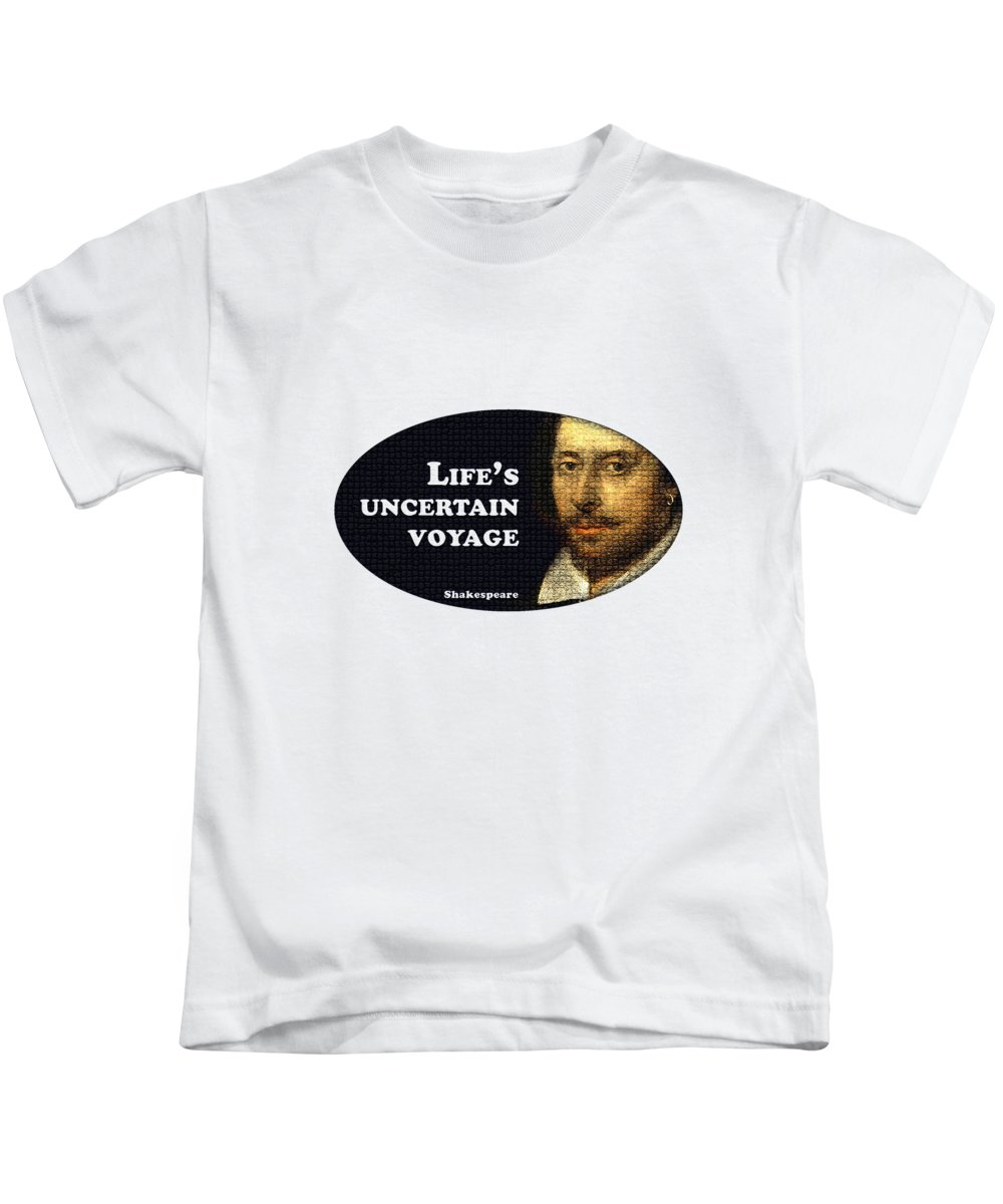 Life's Kids T-Shirt featuring the digital art Life's Uncertain Voyage #shakespeare #shakespearequote by TintoDesigns