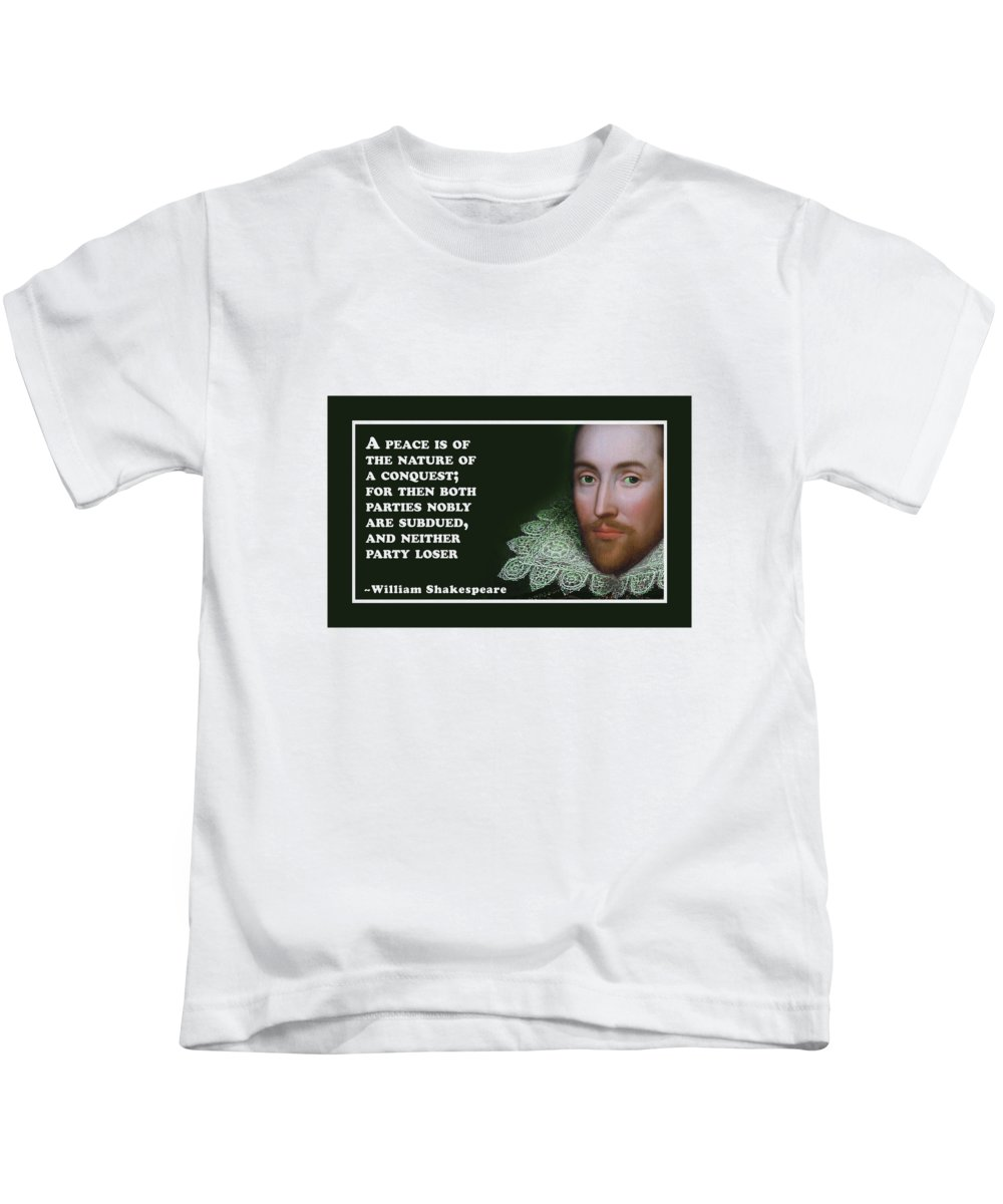 A Kids T-Shirt featuring the digital art A Peace #shakespeare #shakespearequote by TintoDesigns