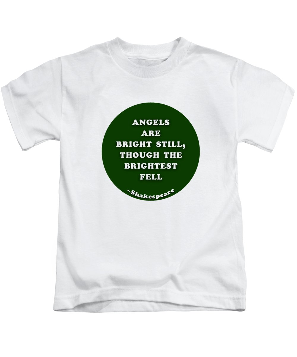 Angels Kids T-Shirt featuring the digital art Angels Are Bright Still #shakespeare #shakespearequote by TintoDesigns