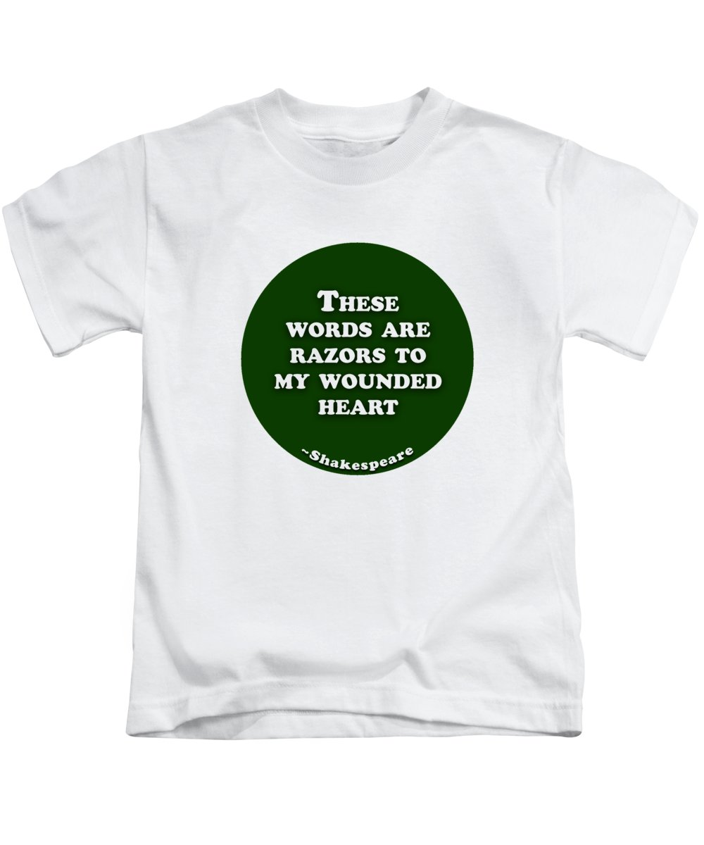 These Kids T-Shirt featuring the digital art These Words Are Razors To My Wounded Heart #shakespeare #shakespearequote by TintoDesigns