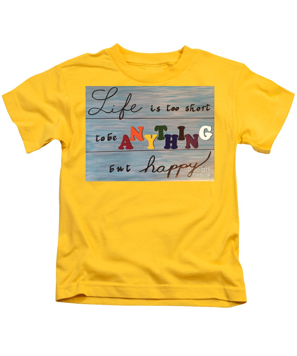 Life Is Too Short Kids T-Shirt featuring the painting Life Is Too Short by Barbara Griffin