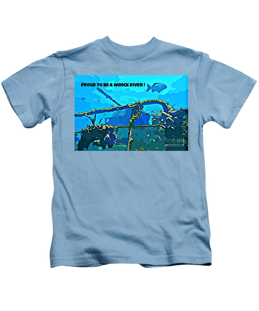 Scuba Diving Art Kids T-Shirt featuring the photograph Proud To Be A Wreck Diver by John Malone