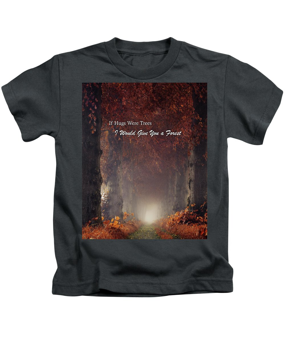 Kids T-Shirt featuring the photograph If Hugs Were Trees, I Would Give You A Forest by Martin Podt