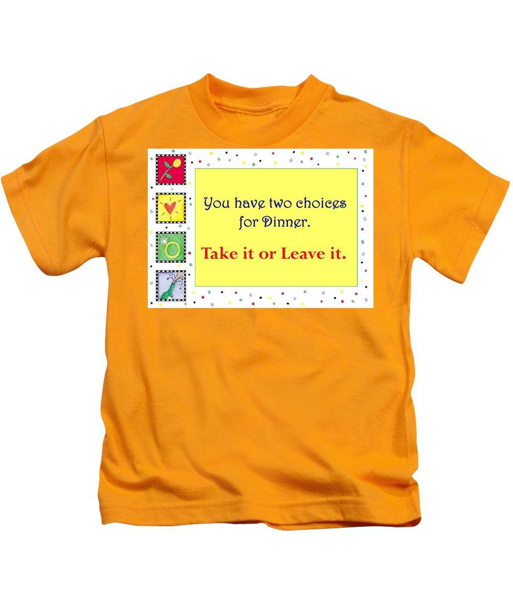 Kitchen Art Kids T-Shirt featuring the digital art Take It Or Leave It by Karon Melillo DeVega