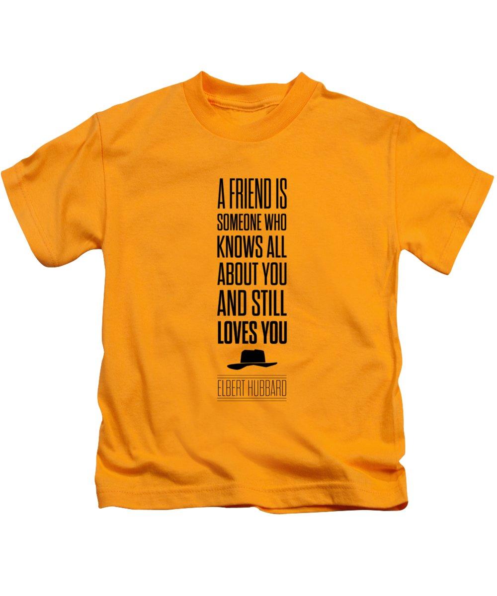 Elbert Hubbard Friendship Quotes Poster Kids T-Shirt