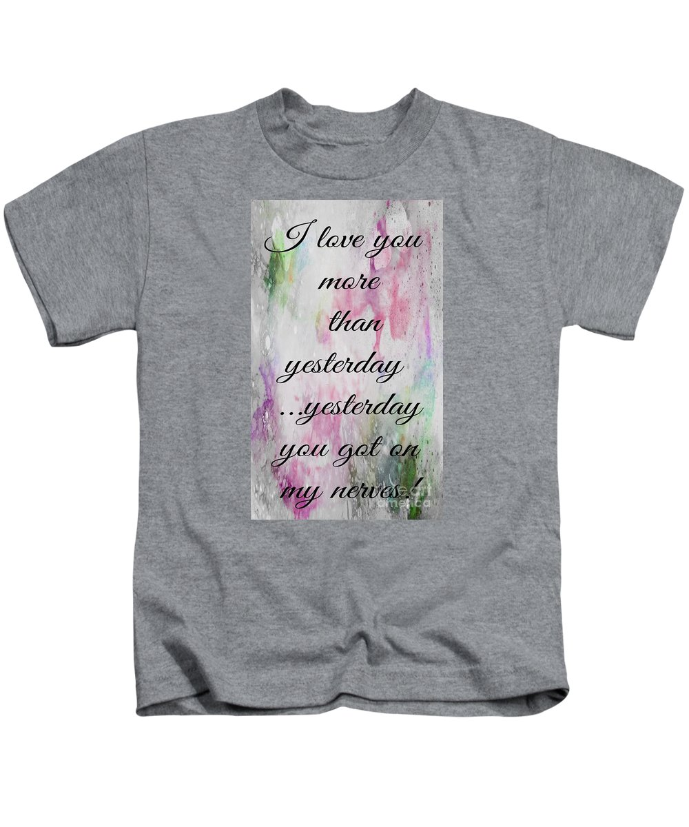 I Love You More Than Yesterday 2 Kids T-Shirt featuring the photograph I Love You More Than Yesterday 2 by Barbara Griffin