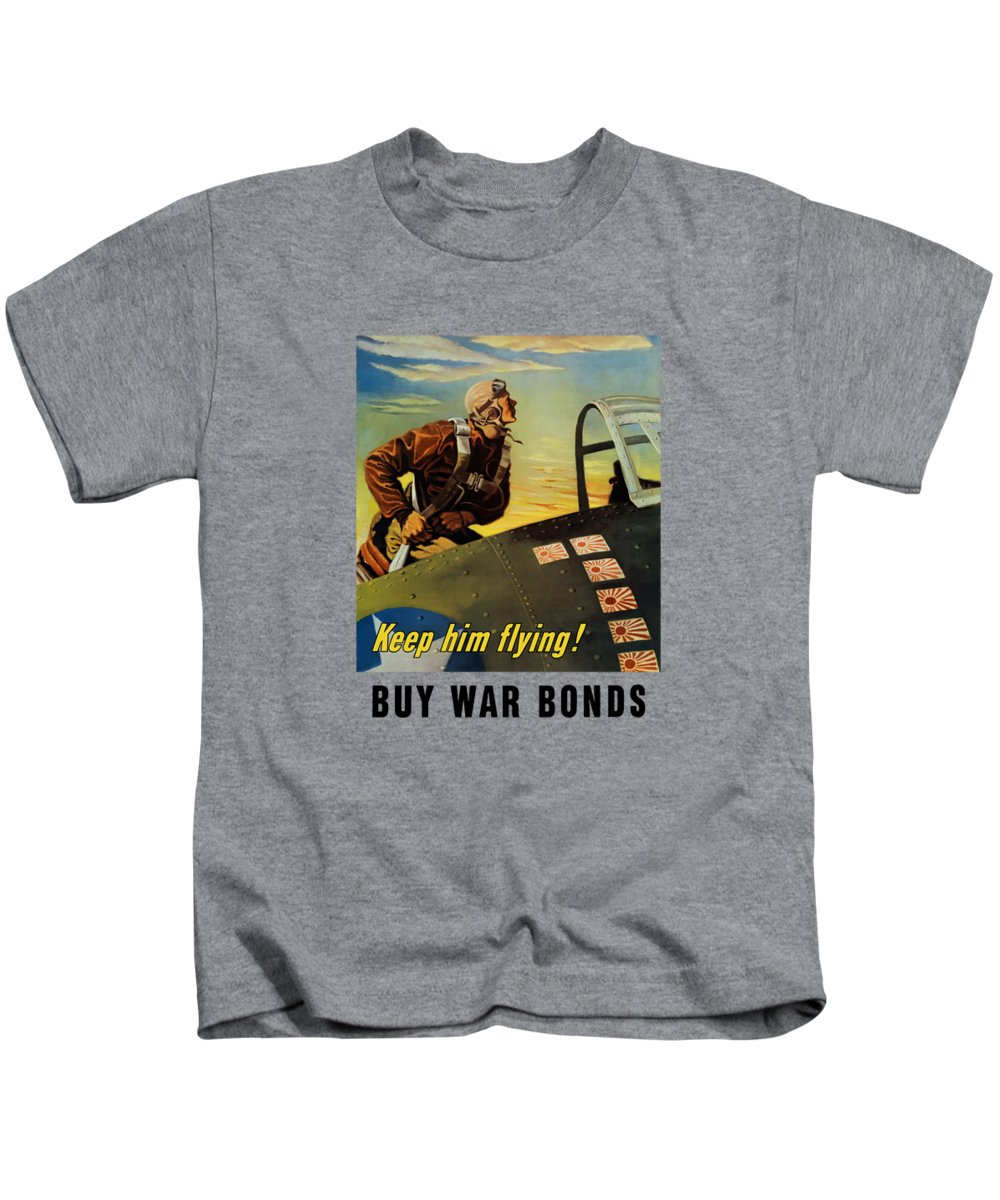 Ww2 Kids T-Shirt featuring the painting Keep Him Flying - Buy War Bonds by War Is Hell Store