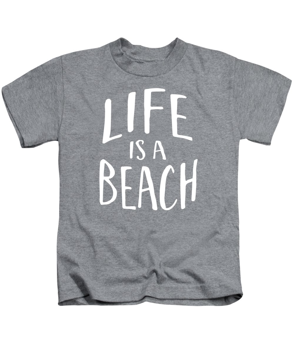 Typography Kids T-Shirt featuring the digital art Life Is A Beach White Ink Tee by Edward Fielding