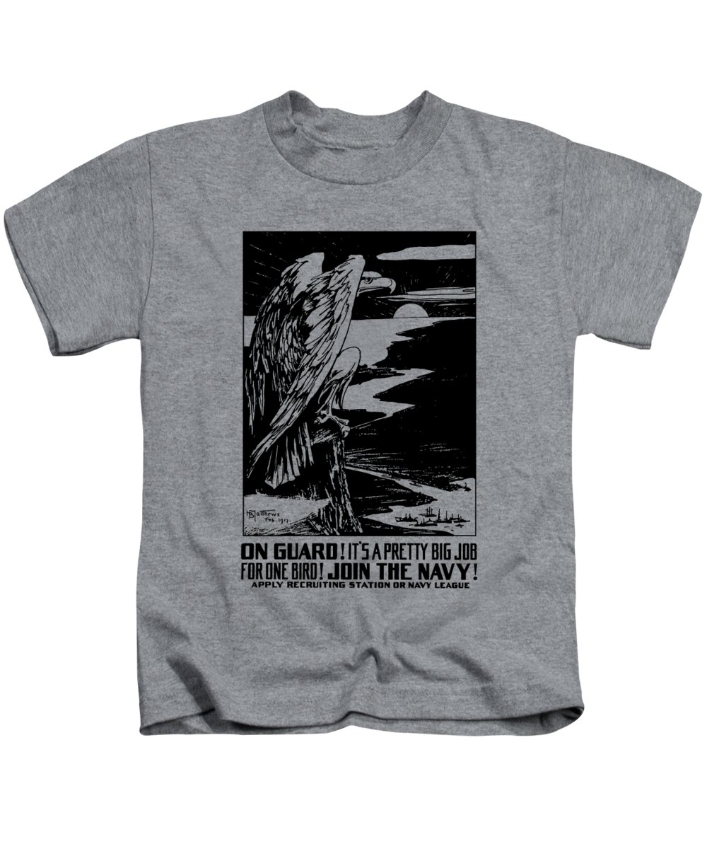 Ww1 Kids T-Shirt featuring the painting On Guard - Join The Navy by War Is Hell Store