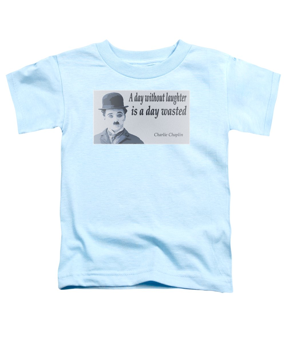 Quotes Toddler T-Shirt featuring the digital art Charlie Says Laugh by Brainwave Pictures