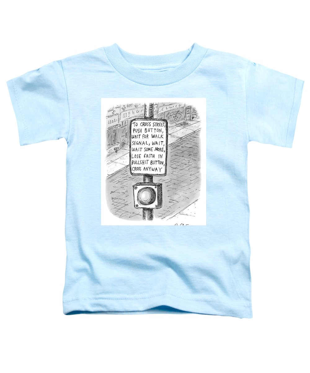Cross Toddler T-Shirt featuring the drawing To Cross Street by Roz Chast