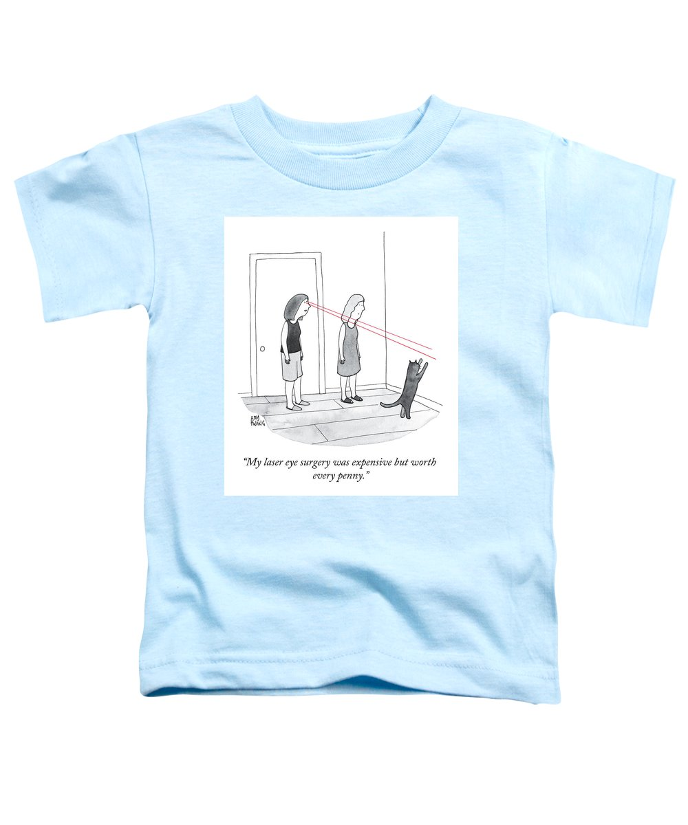 """""""my Laser Eye Surgery Was Expensive But Worth Every Penny."""" Lasik Toddler T-Shirt featuring the drawing Worth Every Penny by Amy Hwang"""