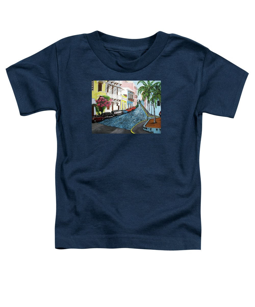 Old San Juan Toddler T-Shirt featuring the painting Colorful Old San Juan by Luis F Rodriguez