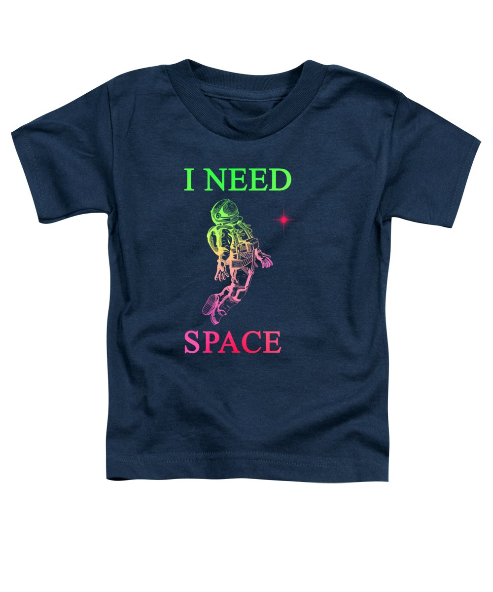 Space Toddler T-Shirt featuring the pyrography I Need Space by Mark Ashkenazi