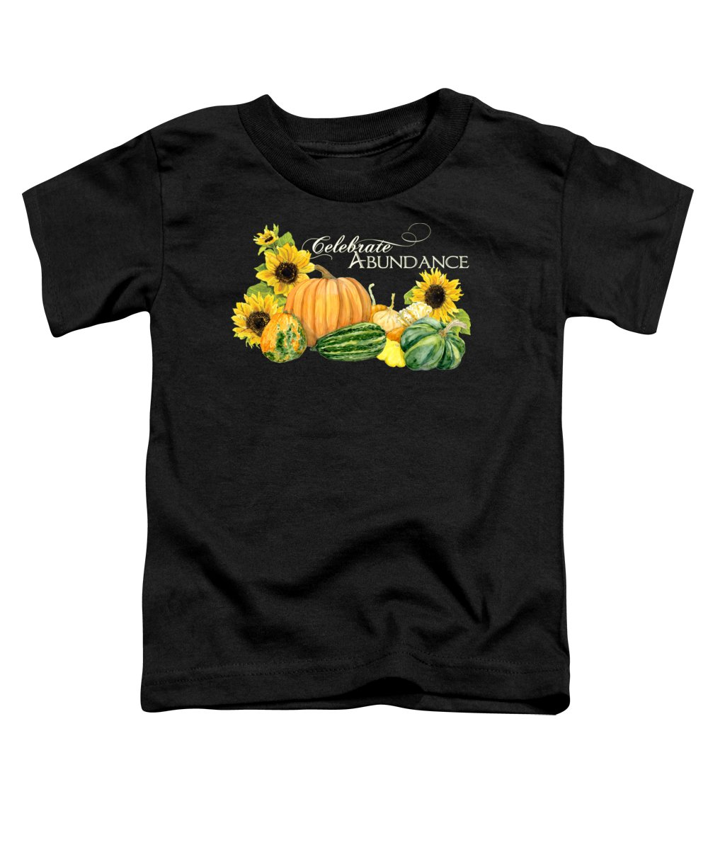Harvest Toddler T-Shirt featuring the painting Celebrate Abundance - Harvest Fall Pumpkins Squash N Sunflowers by Audrey Jeanne Roberts