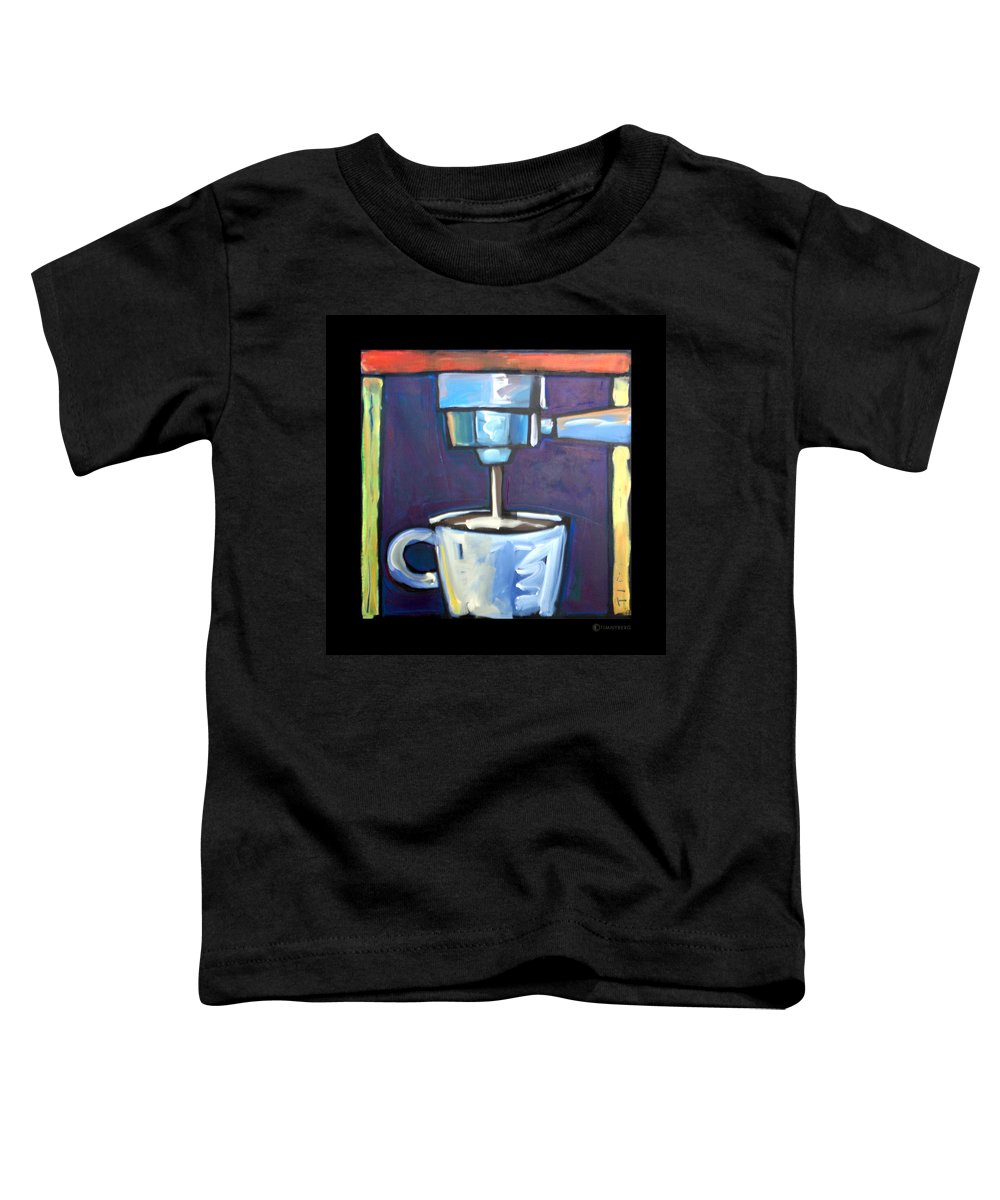 Coffee Toddler T-Shirt featuring the painting Pulling A Shot by Tim Nyberg