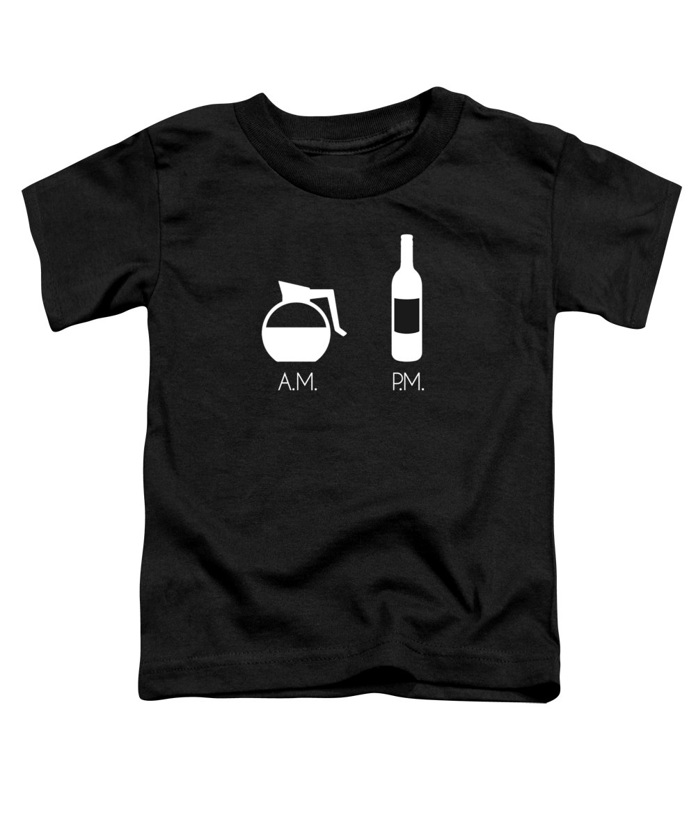 Wine In The Evening Toddler T-Shirt featuring the digital art Am Coffee Pm Wine Funny by Passion Loft