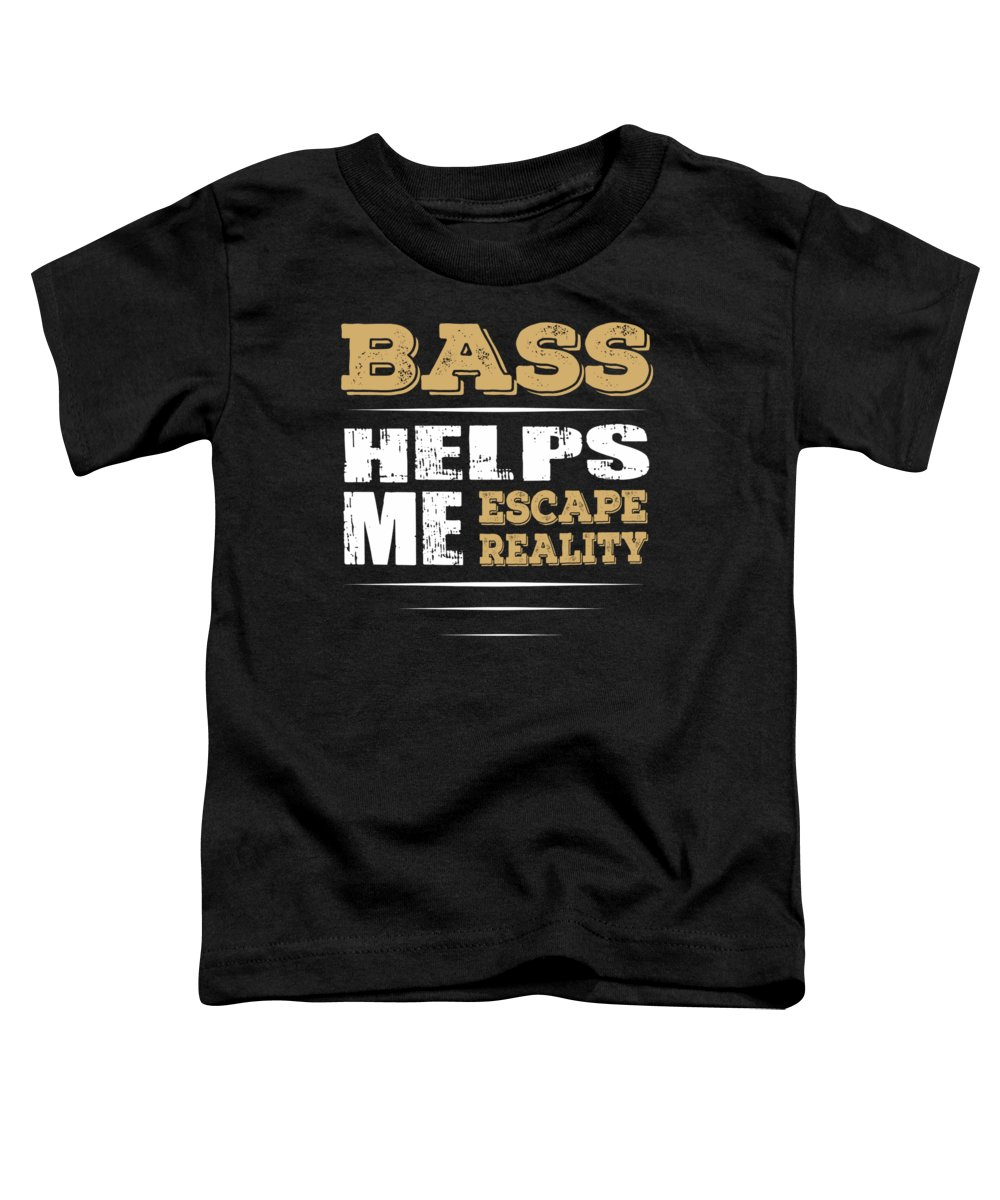 Bass-player-funny-gift Toddler T-Shirt featuring the digital art Bass Helps Me Escape Reality Quote by Dusan Vrdelja