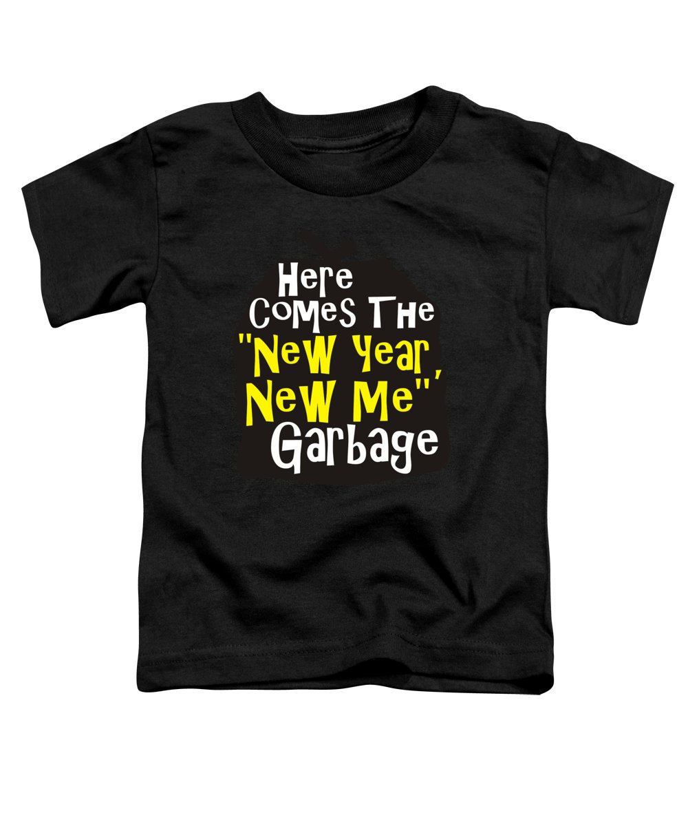Halloween Shirt Toddler T-Shirt featuring the digital art Here Comes The New Year New Me Garbage 2 by Kaylin Watchorn