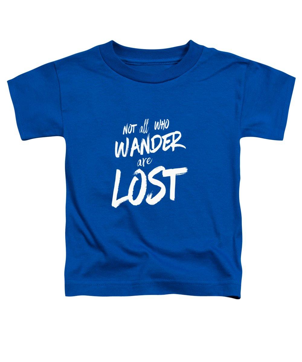 Vermont Toddler T-Shirt featuring the digital art Not All Who Wander Are Lost Tee by Edward Fielding