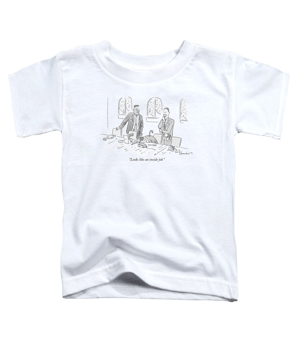 Christmas Toddler T-Shirt featuring the drawing Looks Like An Inside Job by Danny Shanahan