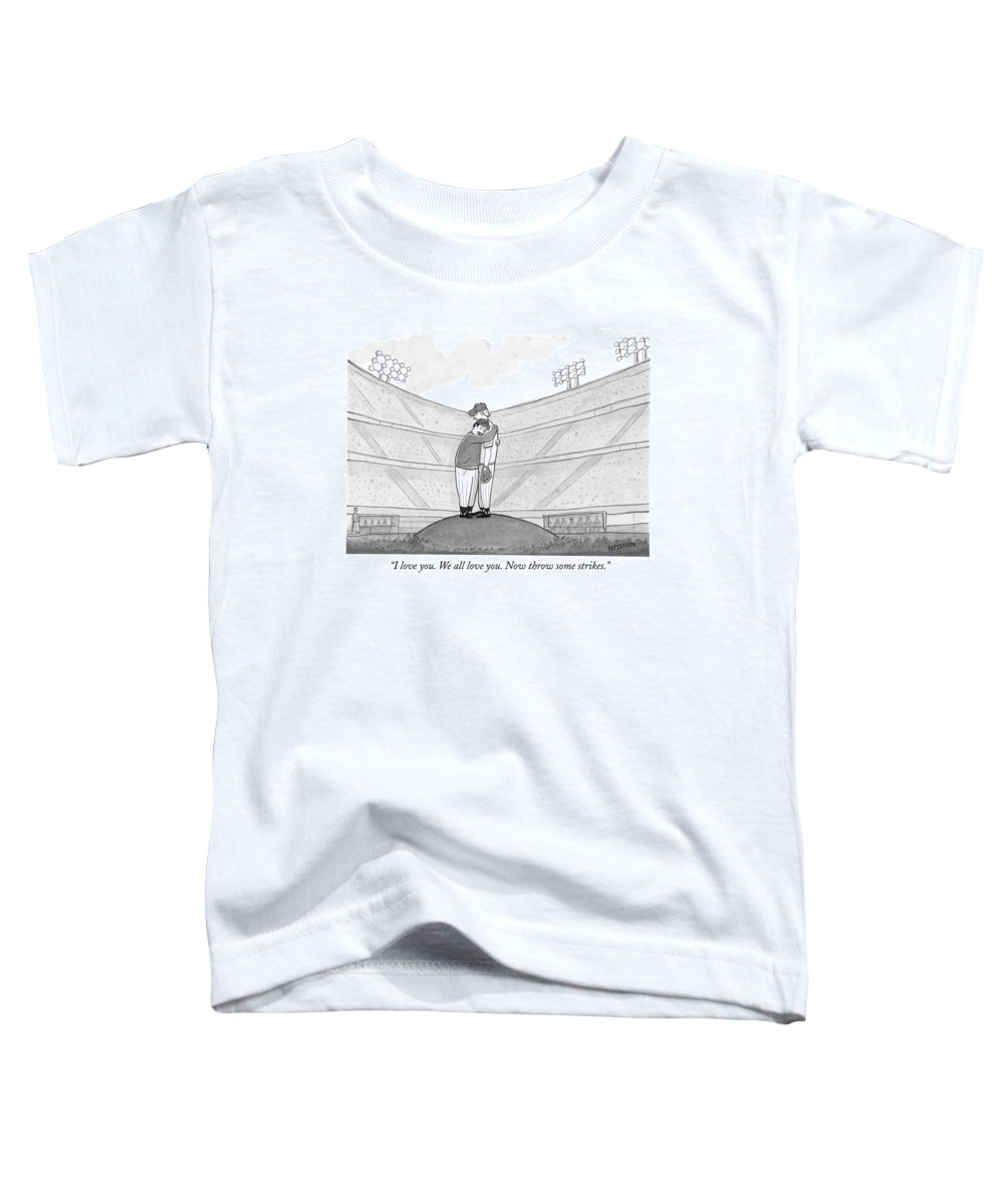 Support Toddler T-Shirt featuring the drawing I Love You. We All Love You. Now Throw Some by Jason Patterson