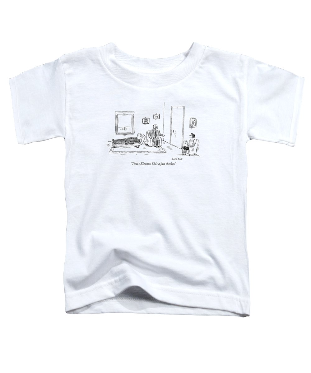 Therapy Toddler T-Shirt featuring the drawing That's Eleanor. She's A Fact Checker by David Sipress