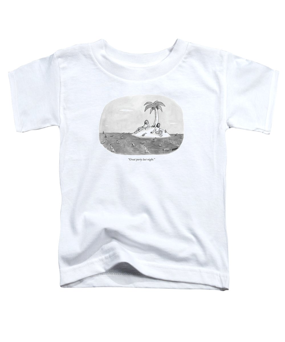 Rescue Drinking Alcohol  Sme Sam Means (two Men On A Desert Island Surrounded By Bottles.) 120672 Toddler T-Shirt featuring the drawing Great Party Last Night by Sam Means