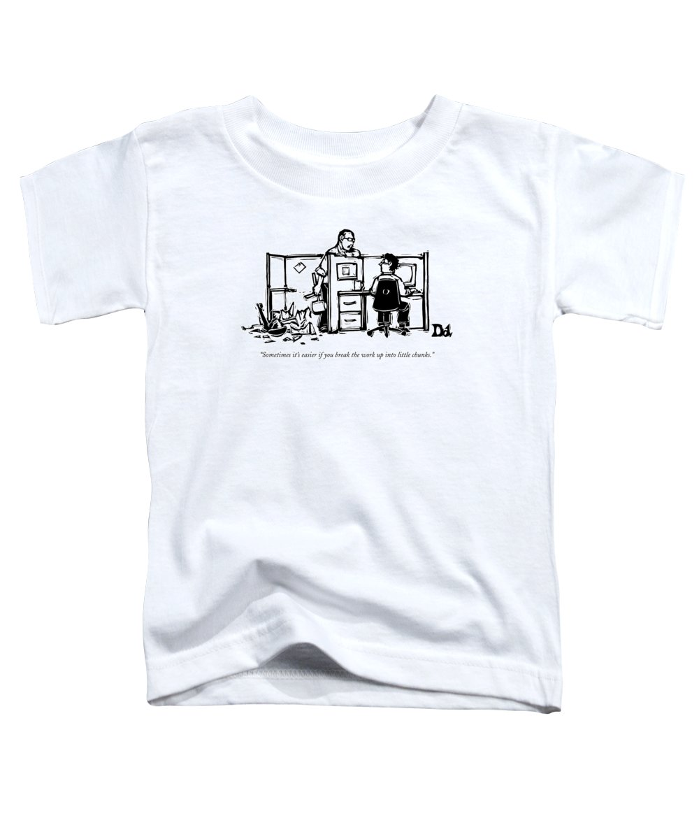 Interiors Workers Office Problem Unemployment  (one Office Worker To Another After Smashing Everything In His Cubicle With A Sledgehammer.) 121396 Ddr Drew Dernavich Toddler T-Shirt featuring the drawing Sometimes It's Easier If You Break The Work by Drew Dernavich