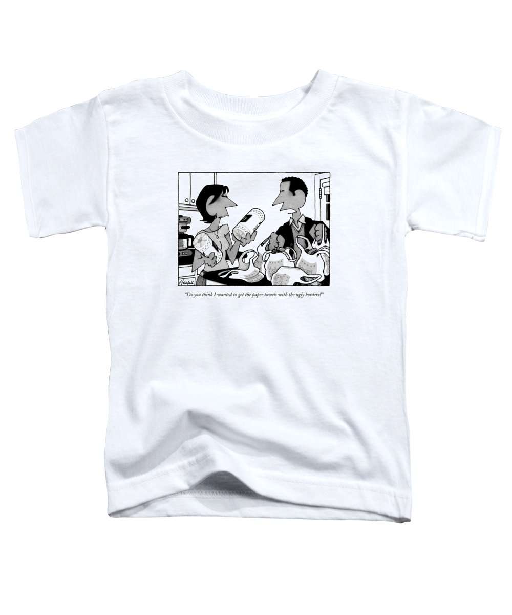 Consumerism Shopping Household Chores Anger  (angry Husband To Wife Sorting Groceries.) 121398 Wha William Haefeli Toddler T-Shirt featuring the drawing Do You Think I Wanted To Get The Paper Towels by William Haefeli