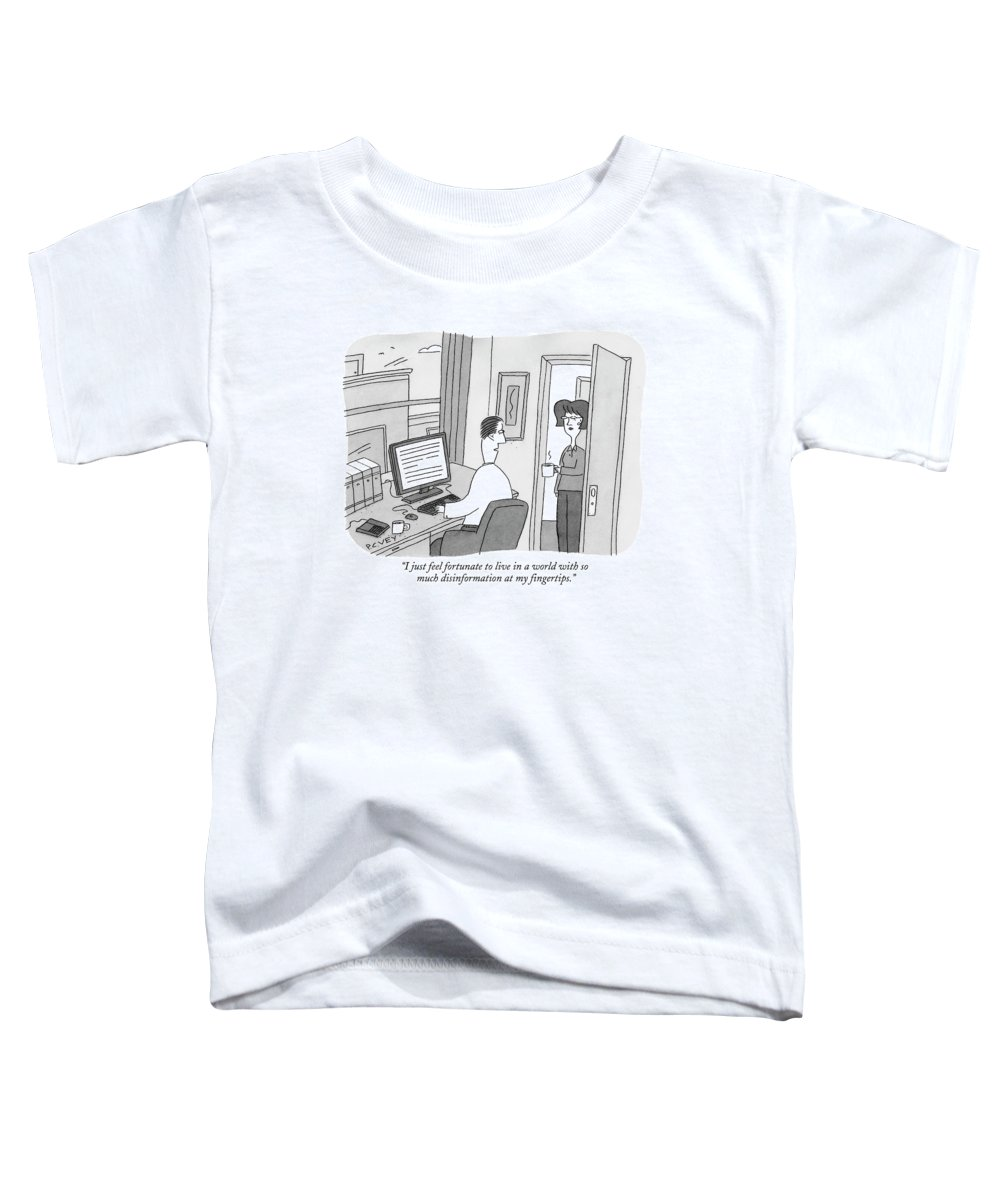 Internet Toddler T-Shirt featuring the drawing I Just Feel Fortunate To Live In A World by Peter C. Vey