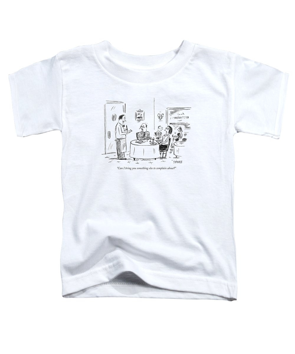 Service Word Play Restaurants Anger  (waiter Talking To Angry Couple At A Table.) 121754 Dsi David Sipress Toddler T-Shirt featuring the drawing Can I Bring You Something Else To Complain About? by David Sipress