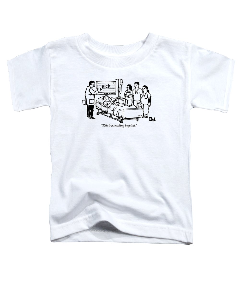 Teach Toddler T-Shirt featuring the drawing A Doctor Writes The Word Sick On A Blackboard by Drew Dernavich
