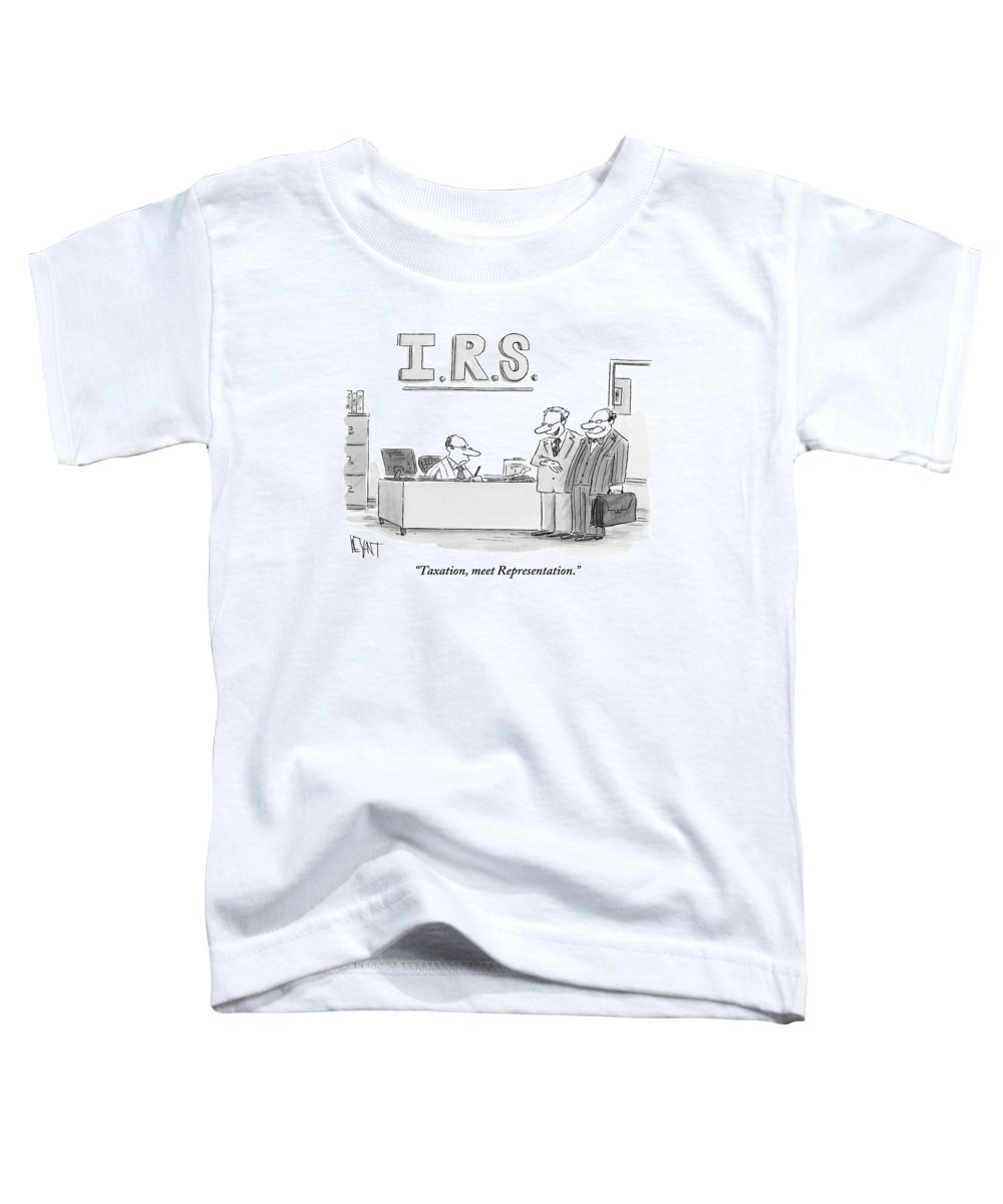 Taxes Toddler T-Shirt featuring the drawing A Man Introduces A Lawyer To An Irs Agent by Christopher Weyant
