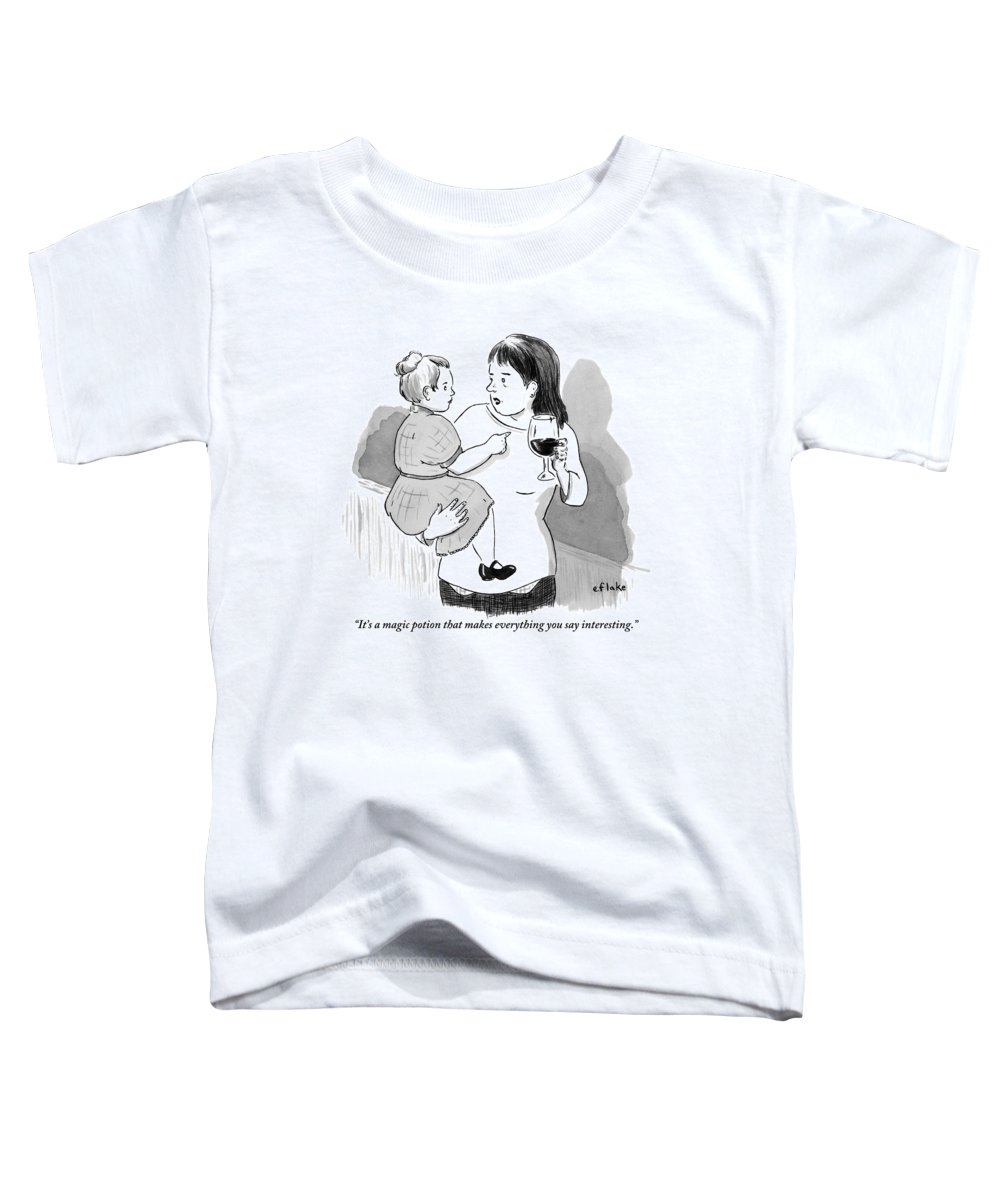It's A Magic Potion That Makes Everything You Say Interesting. Toddler T-Shirt featuring the drawing A Mother Explains To Her Young Daughter Who by Emily Flake