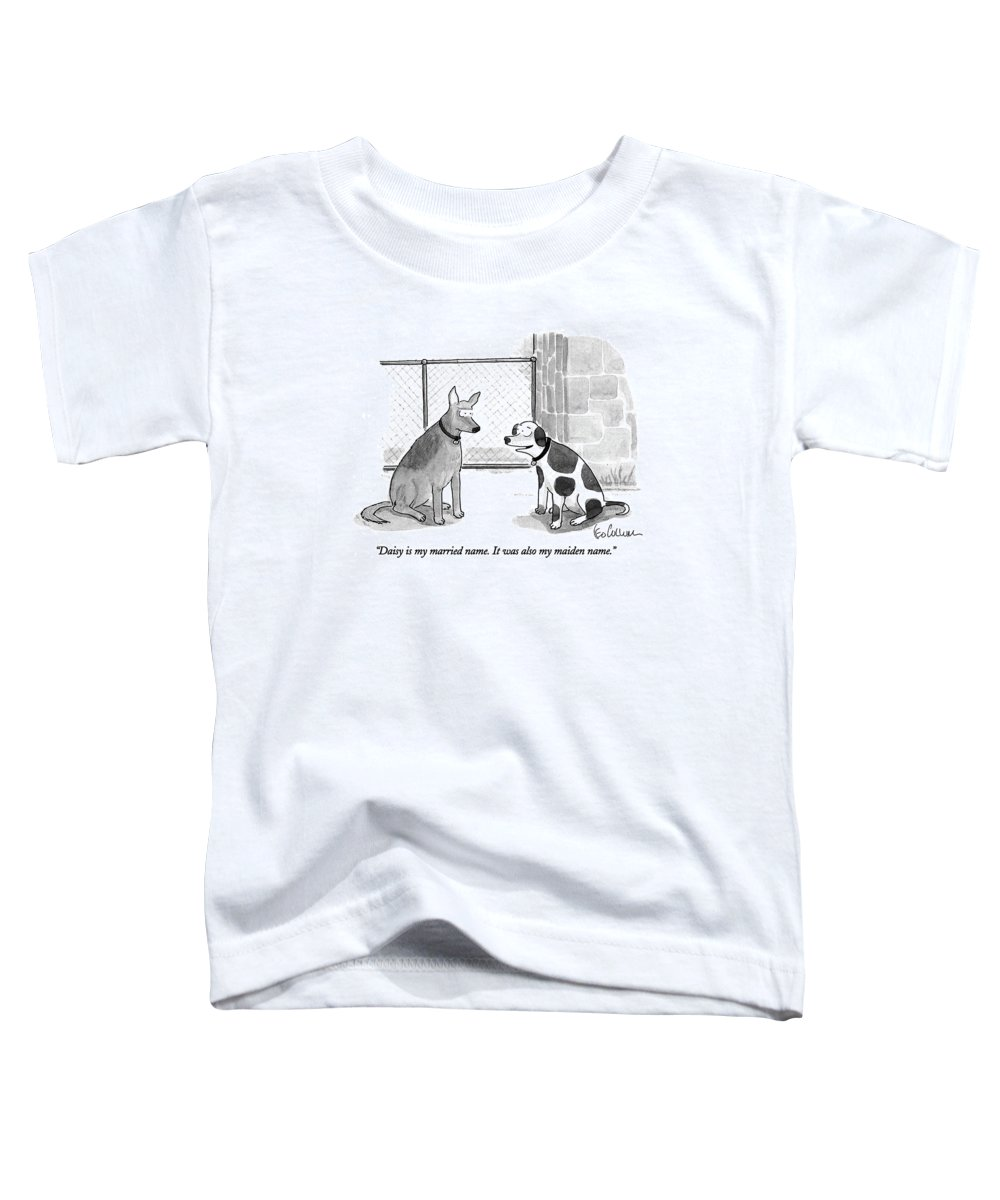 Animals Toddler T-Shirt featuring the drawing Daisy Is My Married Name. It Was Also My Maiden by Leo Cullum