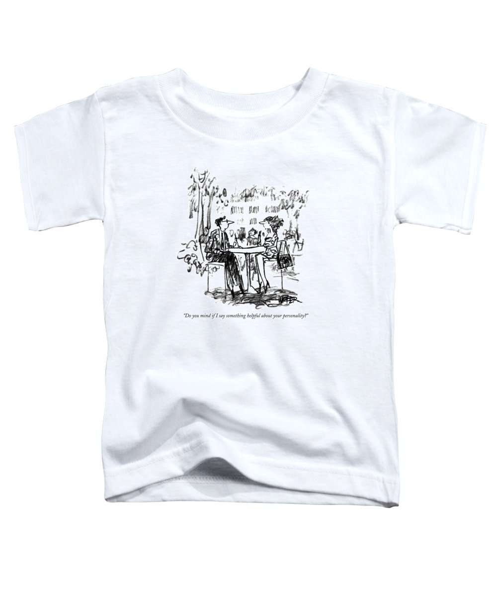 Dating Toddler T-Shirt featuring the drawing Do You Mind If I Say Something Helpful by Robert Weber