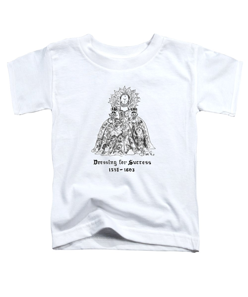 (a Portrait Of An Overly Frilly And Decorative Elizabethan Lady) Women Toddler T-Shirt featuring the drawing Dressing For Success 1558-1603 by Edward Frascino