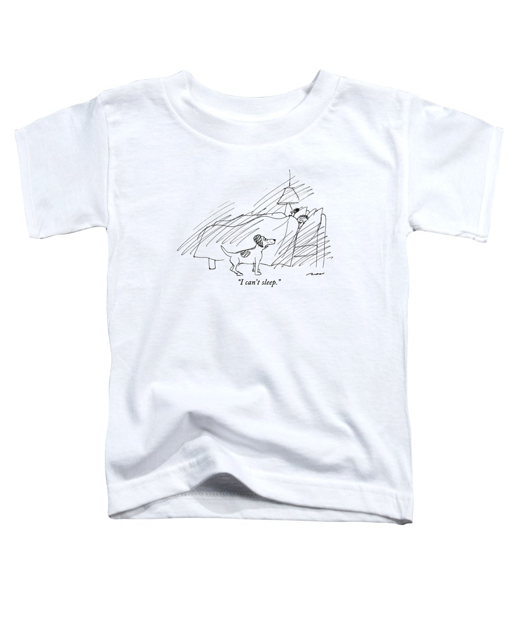 (dog Says To Man In Bed) Animals Toddler T-Shirt featuring the drawing I Can't Sleep by Al Ross
