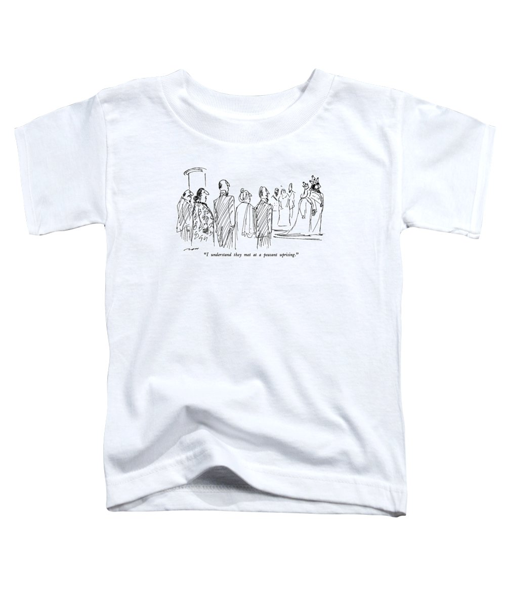 Royalty Toddler T-Shirt featuring the drawing I Understand They Met At A Peasant Uprising by Al Ross