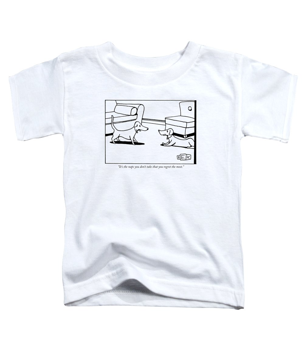 Animals Toddler T-Shirt featuring the drawing It's The Naps You Don't Take That You Regret by Bruce Eric Kaplan