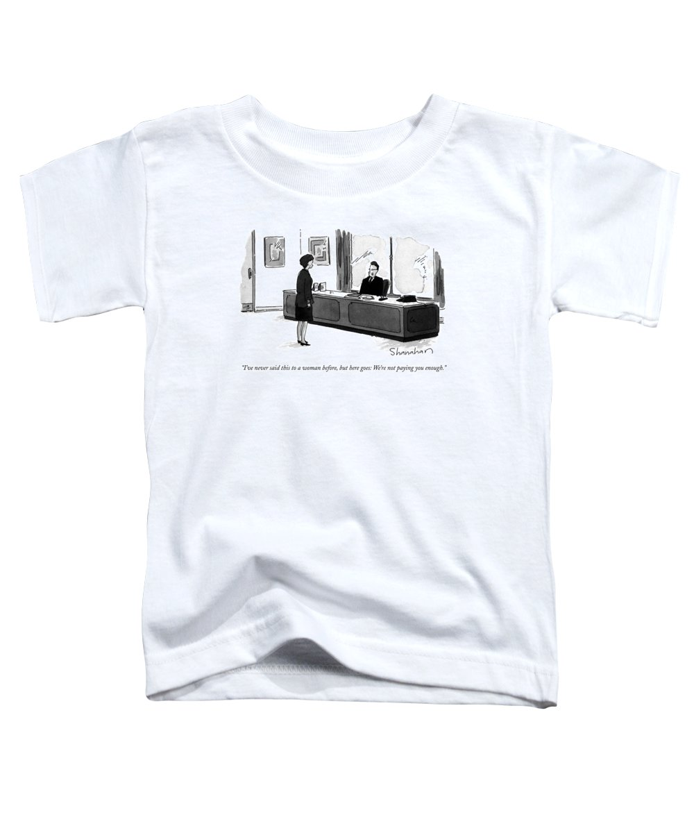 Male Executive To Businesswoman In His Office. Men Toddler T-Shirt featuring the drawing I've Never Said This To A Woman by Danny Shanahan