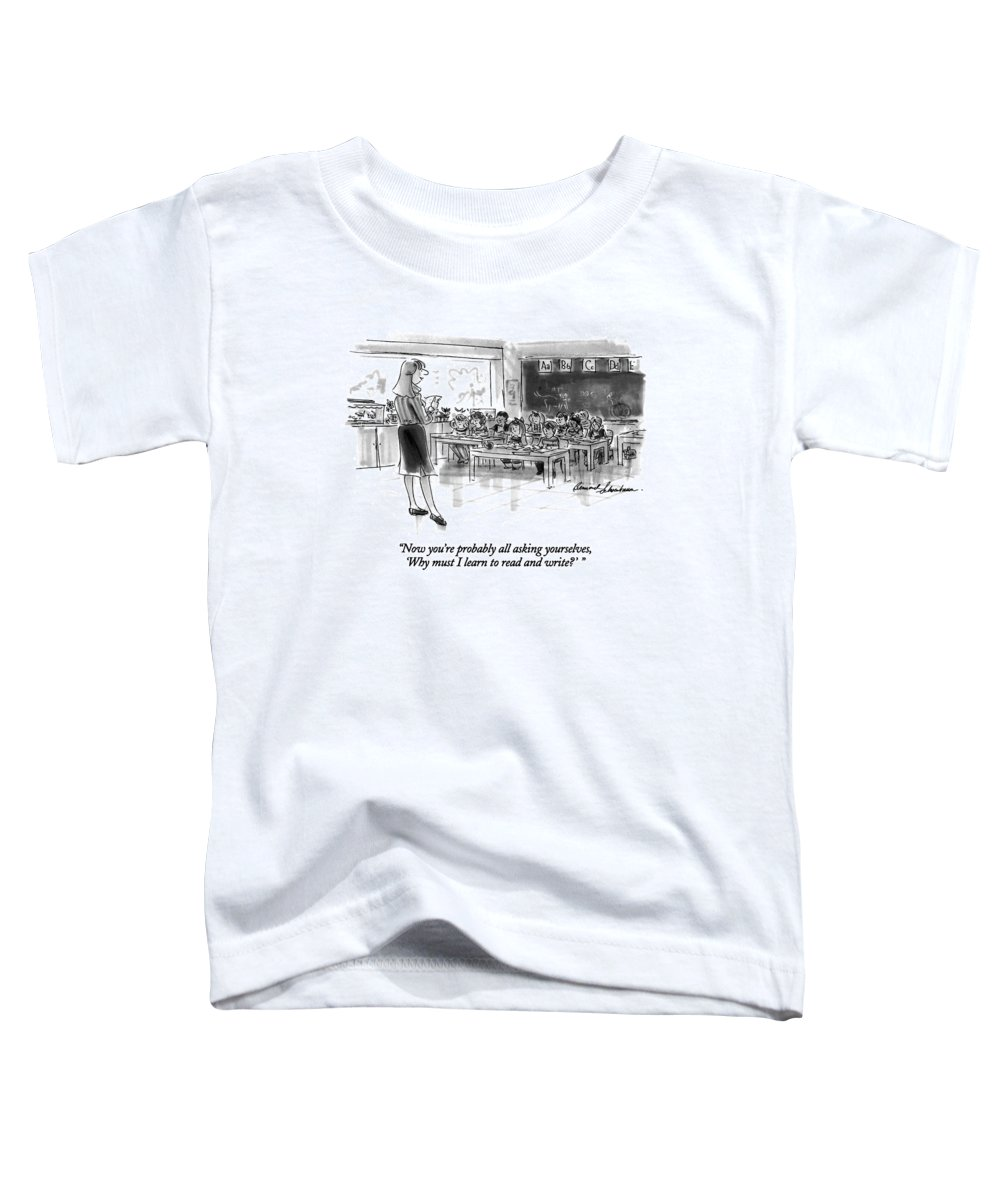 Education Toddler T-Shirt featuring the drawing Now You're Probably All Asking Yourselves by Bernard Schoenbaum