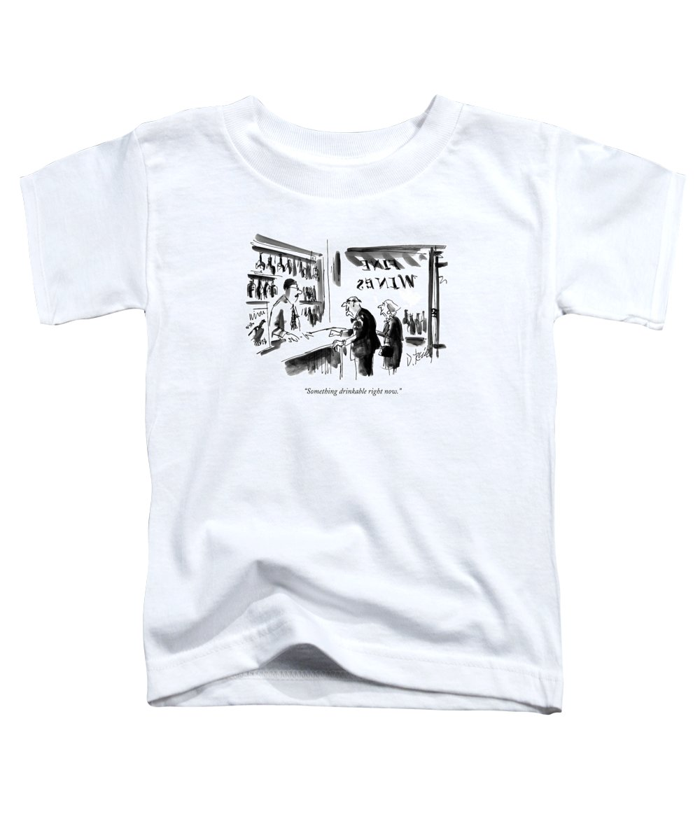 Wine Toddler T-Shirt featuring the drawing Something Drinkable Right Now by Donald Reilly