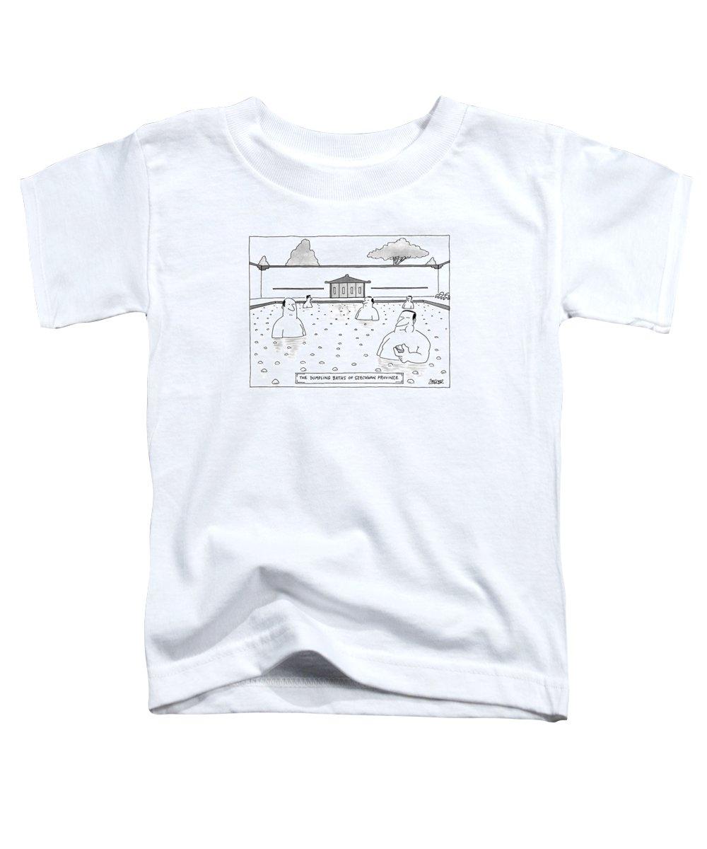The Dumpling Baths Of Szechwan Province Leisure Toddler T-Shirt featuring the drawing The Dumpling Baths Of Szechwan Province by Jack Ziegler