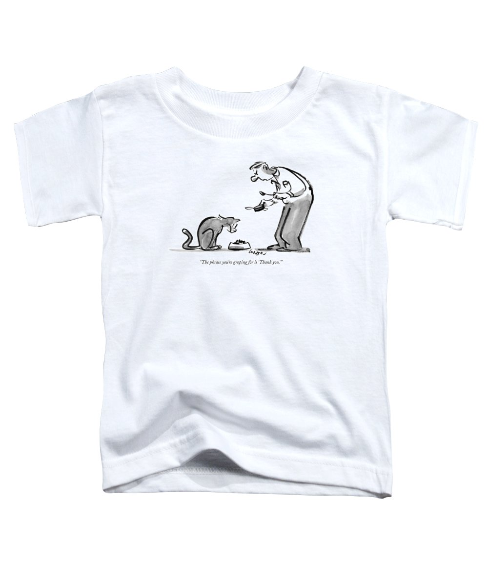 Dining Toddler T-Shirt featuring the drawing The Phrase You're Groping For Is 'thank You.' by Lee Lorenz
